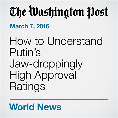 How to Understand Putin's Jaw-droppingly High Approval Ratings cover art
