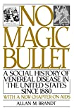 No Magic Bullett: A Social History of Venereal Disease in the United States Since 1880 (Oxford Paperbacks) by...