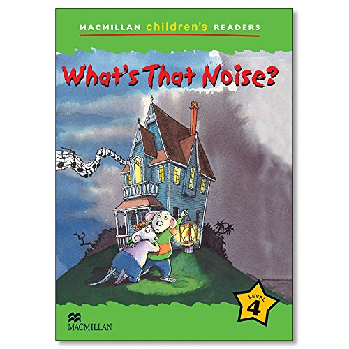 MCHR 4 What's That Noise? int: Level 4 Macmillan Children's