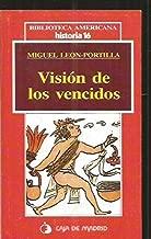 Visión de los vencidos (Biblioteca americana) (Spanish Edition)