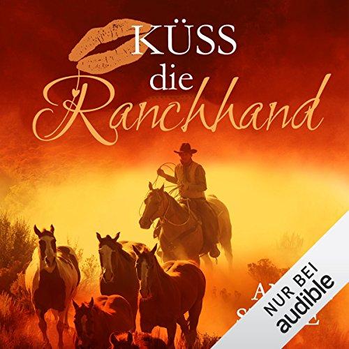 Küss die Ranchhand audiobook cover art