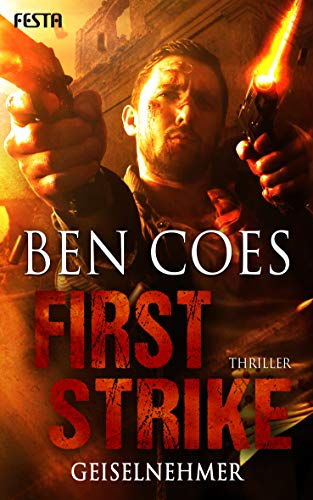 First Strike - Geiselnehmer (Dewey Andreas Thriller 6)
