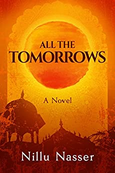 All the Tomorrows by [Nillu Nasser, Jessica West]