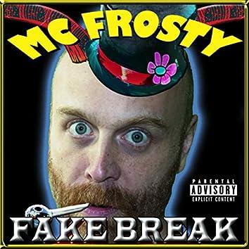 Fake Break