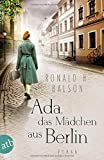Ada, das Mädchen aus Berlin: Roman (Liam Taggart und Catherine Lockhart, Band 3)