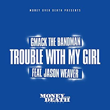 Trouble with My Girl (feat. Jason Weaver)