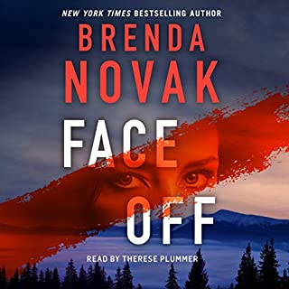 Face Off     Evelyn Talbot, Book 3              Written by:                                                                                                                                 Brenda Novak                               Narrated by:                                                                                                                                 Therese Plummer                      Length: 10 hrs and 52 mins     3 ratings     Overall 5.0