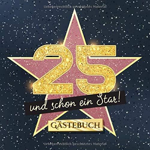 25 und schon ein Star: Gästebuch zum 25.Geburtstag - Geschenk für Mann oder Frau - 25 Jahre Hollywood Party Deko & Geschenke - Buch für Glückwünsche und Fotos der Gäste