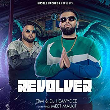 Revolver (feat. Meet Malkit)