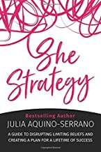 She Strategy: A Guide to Disrupting Limiting Beliefs and Creating A Plan for a Lifetime of Success (SheDefined)