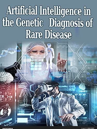 Artificial Intelligence in the Genetic Diagnosis of Rare Disease: Artificial Intelligence in Medicine (English Edition)