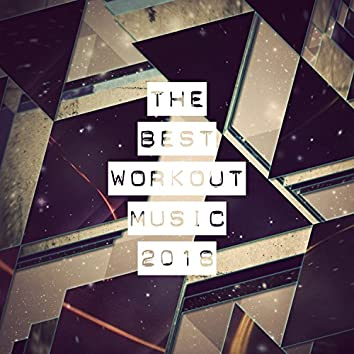 The Best Workout Music 2018
