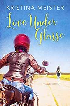 Love Under Glasse by [Kristina Meister]