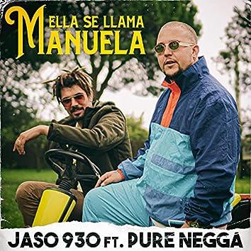 Ella se llama Manuela (feat. Jaso 930 & Pure Negga)