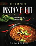 The Complete Instant Pot: No-Fuss Recipes for Classic Dishes