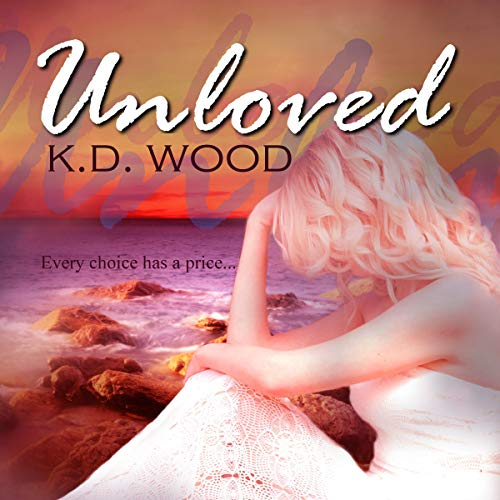 Unloved Audiobook By K.D. Wood cover art