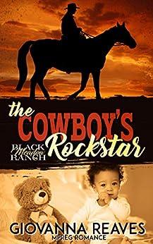 The Cowboy's Rockstar: Mpreg Romance (Black Meadow Ranch Book 2) by [Giovanna Reaves]
