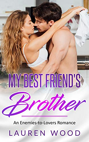 My Best Friend's Brother: An Enemies-to-Lovers Romance