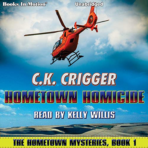 Hometown Homicide     The Hometown Mysteries, Book 1              By:                                                                                                                                 C. K. Crigger                               Narrated by:                                                                                                                                 Kelly Willis                      Length: 10 hrs and 35 mins     10 ratings     Overall 3.8
