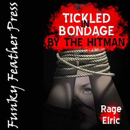 Tickled in Bondage by the Hitman audiobook cover art