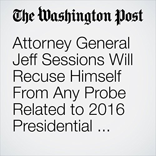 Attorney General Jeff Sessions Will Recuse Himself From Any Probe Related to 2016 Presidential Campaign copertina