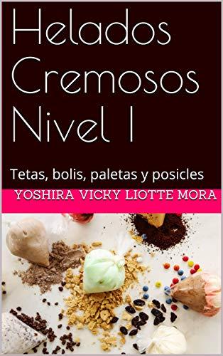 Helados Cremosos Nivel I: Tetas, bolis, paletas y posicles