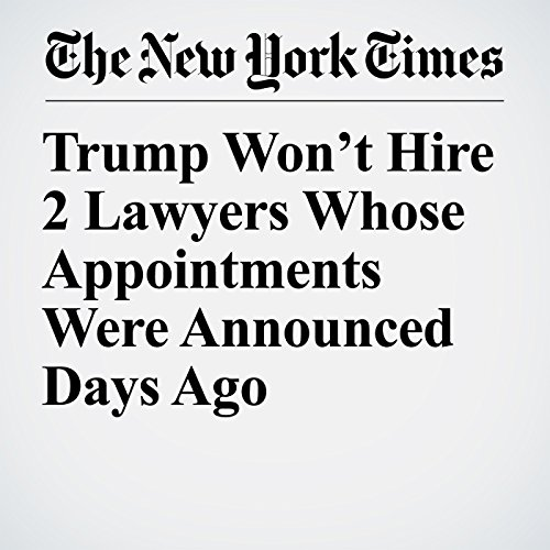 Trump Won't Hire 2 Lawyers Whose Appointments Were Announced Days Ago copertina