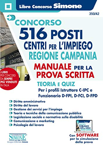 Concorso 516 posti centri per l'impiego Regione Campania. Manuale per la prova scritta. Teoria e quiz. Con software di simulazione