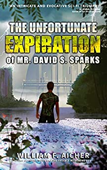 The Unfortunate Expiration of Mr. David S. Sparks by [William F. Aicher]