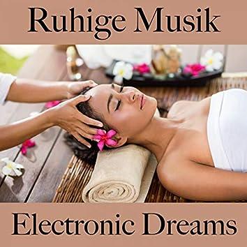 Ruhige Musik: Electronic Dreams - Die Besten Sounds Zum Entspannen