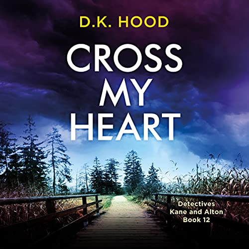 Cross My Heart: A Completely Gripping Serial Killer Thriller (Detectives Kane and Alton Book 12)