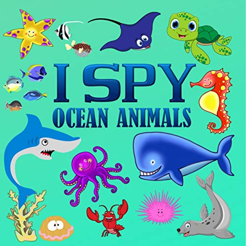 I Spy Ocean Animals: A Fun Searching Game and Activity Book For Kids Ages 2-5 | Gift For Toddlers And Preschoolers (Cute And Fun Sea Creatures) (English Edition)