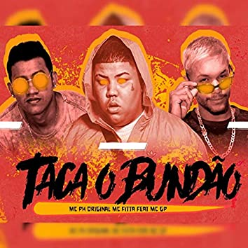Taca o Bundão (feat. MC GP)