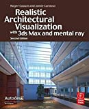 Realistic Architectural Rendering with 3ds Max and V-Ray (Autodesk Media and Entertainment...