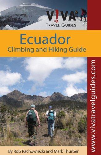 Download Viva Travel Guides Ecuador: Climbing and Hiking Guide 0979126452