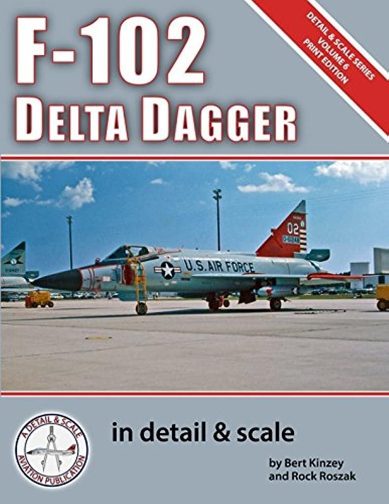 乱暴なパラシュート発行F-102 Delta Dagger in Detail & Scale (Detail & Scale Series)
