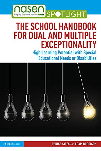 The School Handbook for Dual and Multiple Exceptionality: High Learning Potential with Special Educational Needs or Disabilities (nasen spotlight) (English Edition)
