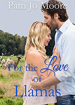 For the Love of Llamas by [Patti Jo Moore]