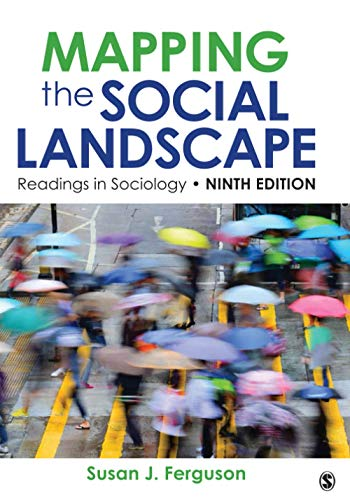 Compare Textbook Prices for Mapping the Social Landscape: Readings in Sociology Ninth Edition ISBN 9781544334660 by Ferguson, Susan J.