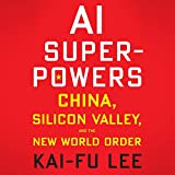 AI Superpowers - China, Silicon Valley, and the New World Order - Format Téléchargement Audio - 19,74 €