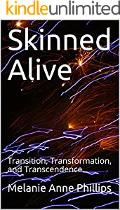 Skinned Alive (Transition, Transformation, and Transcendence Book 3)