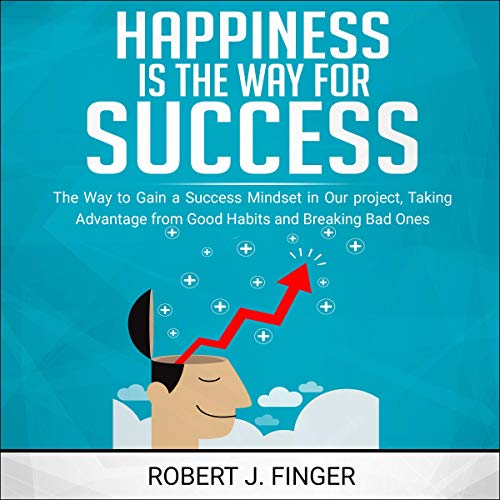 Happiness Is the Way for Success cover art
