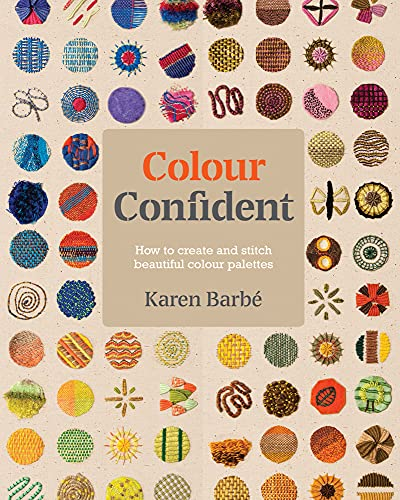 Colour Confident Stitching: How to Create Beautiful Colour Palettes