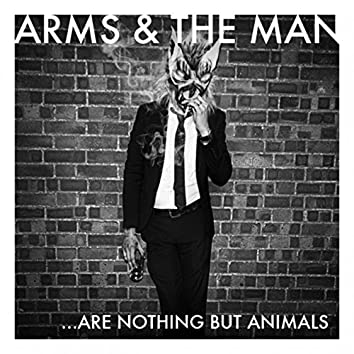 ...Are Nothing but Animals