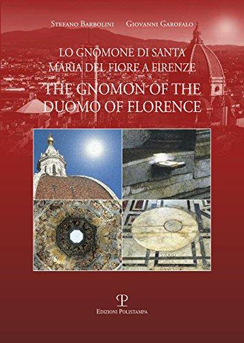 Lo gnomone di Santa Maria del Fiore a Firenze-The gnomon of the duomo of Florence (Testi e studi)