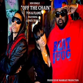 Off The Chain (feat. Luney Tunez)
