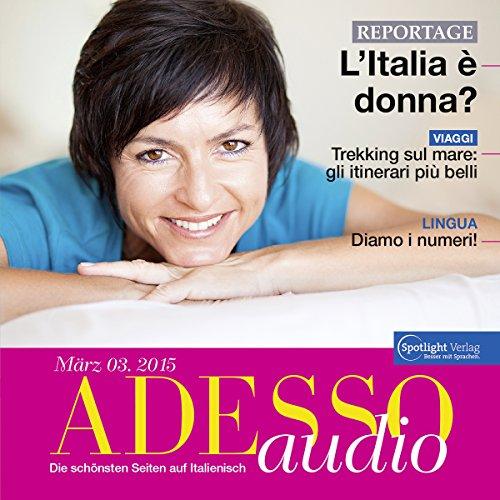 ADESSO Audio - Diamo i numeri! 3/2015     Italienisch lernen Audio - Die Magie der Zahlen              Autor:                                                                                                                                 div.                               Sprecher:                                                                                                                                 div.                      Spieldauer: 1 Std. und 1 Min.     Noch nicht bewertet     Gesamt 0,0