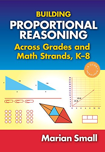 Download Building Proportional Reasoning Across Grades and Math Strands, k-8 0807756601