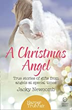 A Christmas Angel: True Stories of Special Christmas Gifts from Angels (HarperTrue Fate – A Short Read)