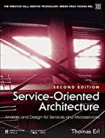 Service-Oriented Architecture: Analysis and Design for Services and Microservices (The Pearson Service Technology Series from Thomas Erl)
